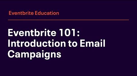 Eventbrite 101: Introduction to Email Campaigns