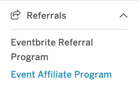 Referrals is in the middle of the options menu, and Eventbrite Referral Program is the first option.