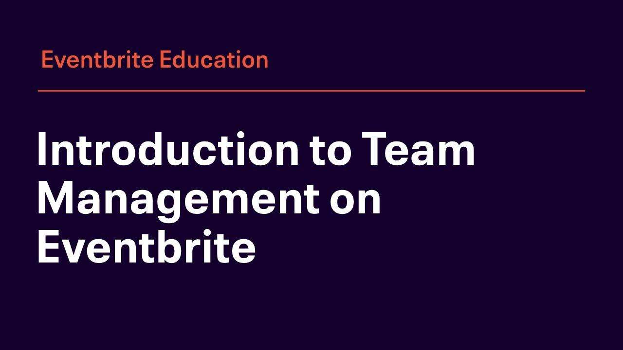 Introduction to Team Management on Eventbrite