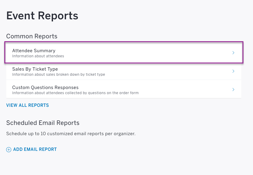 "Click ""Attendee Summary"" from the ""Common Reports"" section."
